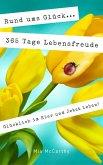Rund ums Glück...365 Tage Lebensfreude: Glücklich im Hier und Jetzt leben! (eBook, ePUB)