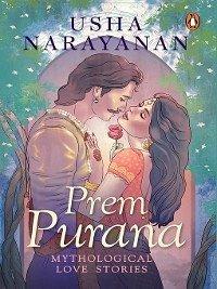 9789386815767 - Narayanan, Usha; Singhal, Puja: Prem Purana (eBook, ePUB) - पुस्तक