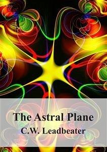 9788826494883 - C. W. Leadbeater: The Astral Plane (eBook, PDF) - Libro