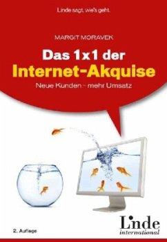 Das 1 x 1 der Internet-Akquise - Moravek, Margit