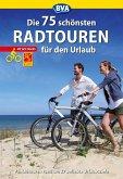 Die 75 schönsten Radtouren für den Urlaub mit GPS-Tracks
