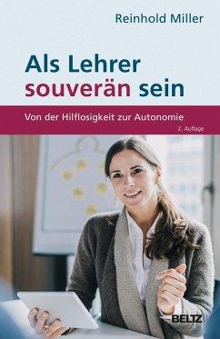 Als Lehrer souverän sein - Miller, Reinhold