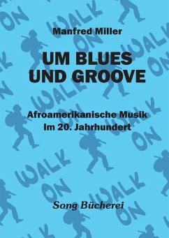 Um Blues und Groove - Miller, Manfred