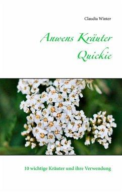 Anwens Kräuter Quickie (eBook, ePUB)