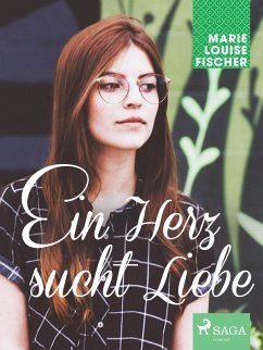 9788711718698 - Fischer, Marie Louise: Ein Herz sucht Liebe (eBook, ePUB) - Bog