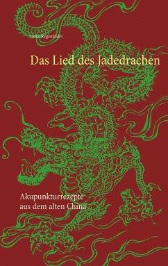 Das Lied des Jadedrachen (eBook, ePUB) - Regenfelder, Janka
