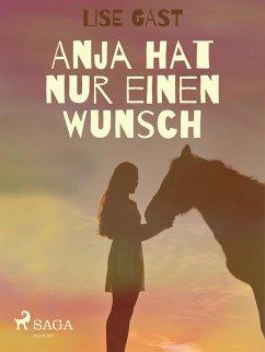 Anja hat nur einen Wunsch (eBook, ePUB) - Gast, Lise