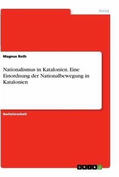 Nationalismus in Katalonien. Eine Einordnung der Nationalbewegung in Katalonien