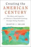 Creating the American Century (eBook, PDF)