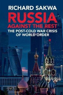 Russia Against the Rest (eBook, PDF) - Sakwa, Richard
