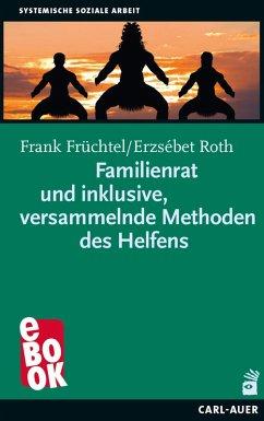 Familienratund inklusive, versammelnde Methoden des Helfens (eBook, PDF) - Früchtel, Frank; Roth, Erzsébet