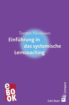 Einführung in das systemische Lerncoaching (eBook, PDF) - Nicolaisen, Torsten