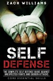 Self Defense: The Complete Self Defense Guide Against Unexpected Fights and Sudden Attacks (Core Esential Skills, #1) (eBook, ePUB)