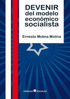 Devenir del modelo económico socialista Ernesto Molina Molina Author