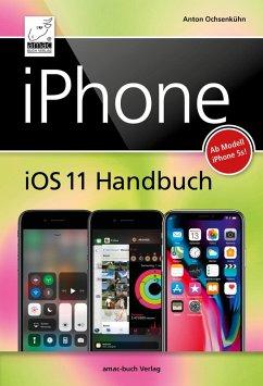 iPhone iOS 11 Handbuch (eBook, ePUB) - Ochsenkühn, Anton