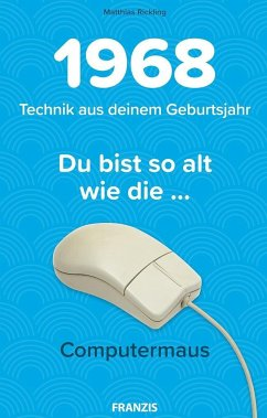 Du bist so alt wie ... Technikwissen für Geburtstagskinder 1968 - Rickling, Matthias
