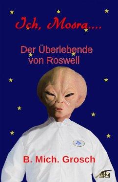 Ich, Mosra... (eBook, ePUB) - Grosch, Bernd Michael
