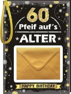 Pfeiff aufs Alter Männer 60 mit Umschlag