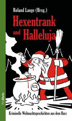 Hexentrank und Halleluja