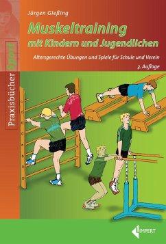 Muskeltraining mit Kindern und Jugendlichen - Gießing, Jürgen