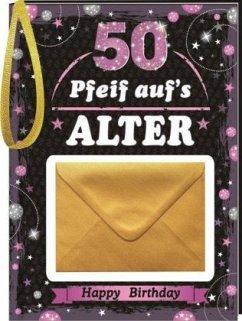 Pfeiff aufs Alter Frauen 50 mit Umschlag
