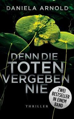 Denn die Toten vergeben nie - Arnold, Daniela