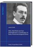 Wert, Rechtheit und Gut Adolf Reinach's Contribution to Early Phenomenological Ethics