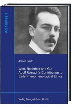 Wert, Rechtheit und Gut Adolf Reinach's Contribution to Early Phenomenological Ethics - Smith, James