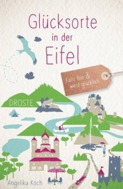 Glücksorte in der Eifel - Koch, Angelika