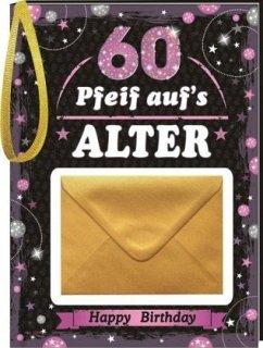 Pfeiff aufs Alter Frauen 60 mit Umschlag