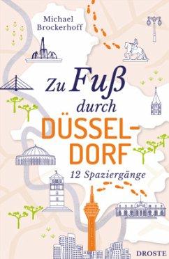 Zu Fuß durch Düsseldorf - Brockerhoff, Michael