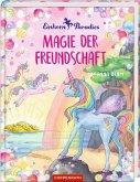 Magie der Freundschaft / Einhorn-Paradies Bd.2