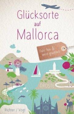 Glücksorte auf Mallorca - Vogt, Martina; Richter, Katharina