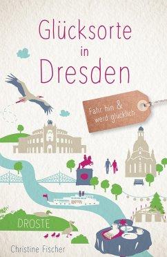 Glücksorte in Dresden - Fischer, Christine