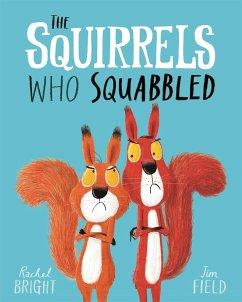 The Squirrels Who Squabbled - Bright, Rachel