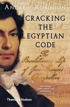 Cracking the Egyptian Code - Robinson, Andrew