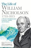 The Life of William Nicholson, 1753-1815