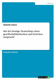 Hat der heutige Deutschrap einen gesellschaftskritischen und lyrischen Anspruch?