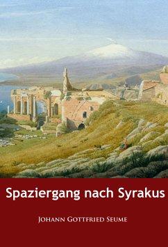 Spaziergang nach Syrakus (eBook, ePUB) - Seume, Johann Gottfried
