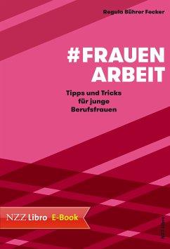 #Frauenarbeit (eBook, ePUB) - Bührer Fecker, Regula