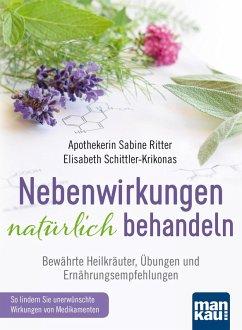 Nebenwirkungen natürlich behandeln (eBook, ePUB) - Schittler-Krikonas, Elisabeth; Ritter, Sabine