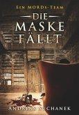 Die Maske fällt / Ein MORDs-Team Bd.18 (eBook, ePUB)
