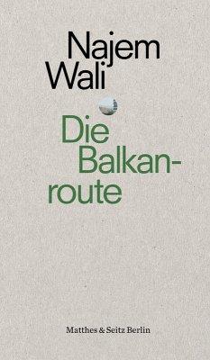 Die Balkanroute (eBook, ePUB) - Wali, Najem