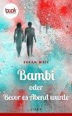 Bambi oder Bevor es Abend wurde (Kurzgeschichte, Liebe) (eBook, ePUB)