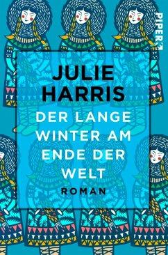 Der lange Winter am Ende der Welt (eBook, ePUB) - Harris, Julie