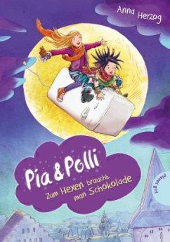 Pia & Polli - Zum Hexen braucht man Schokolade (Mängelexemplar) - Herzog, Anna