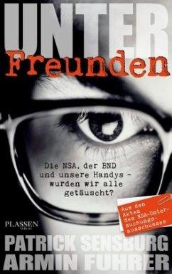 Unter Freunden (Mängelexemplar) - Sensburg, Patrick; Fuhrer, Armin