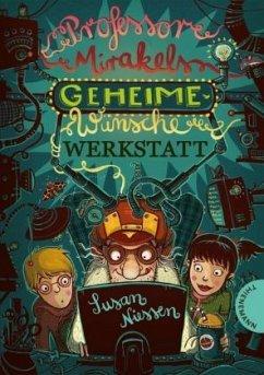 Professor Mirakels Geheime-Wünsche-Werkstatt (Mängelexemplar) - Niessen, Susan