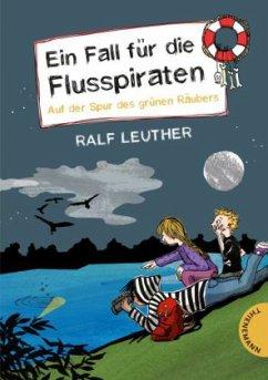 Auf der Spur des grünen Räubers / Ein Fall für die Flusspiraten Bd.3 (Mängelexemplar) - Leuther, Ralf
