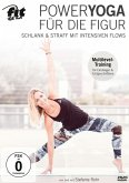 Fit For Fun - Power Yoga für die Figur: Schlank & straff mit intensiven Flows